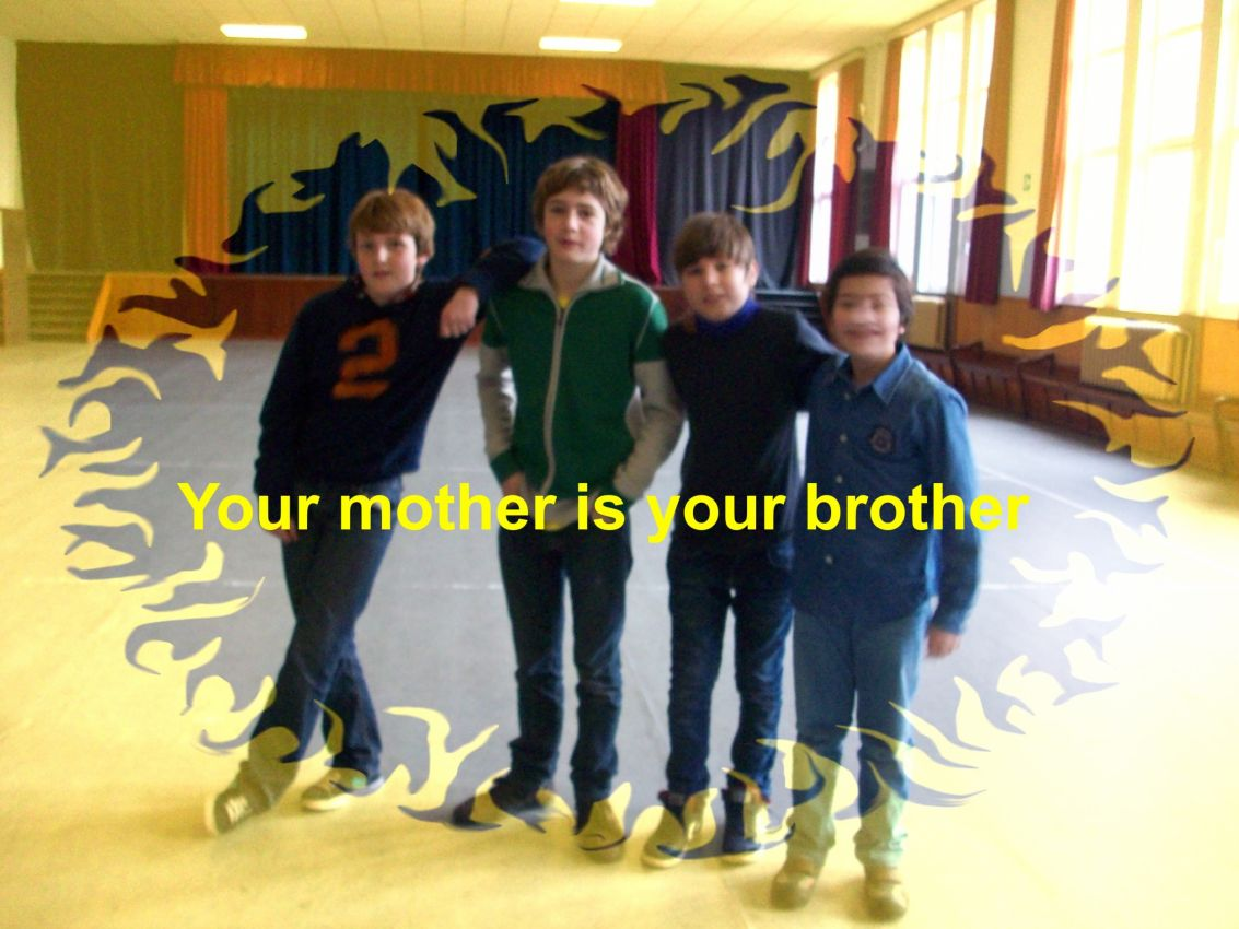 your mother is your brother